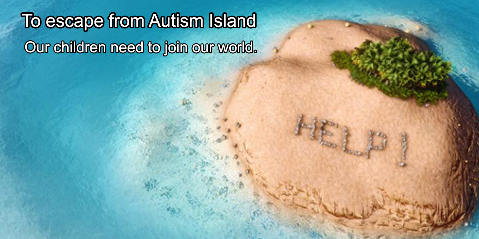 Changing the World for our Children Keeps Them on Autism Island Longer